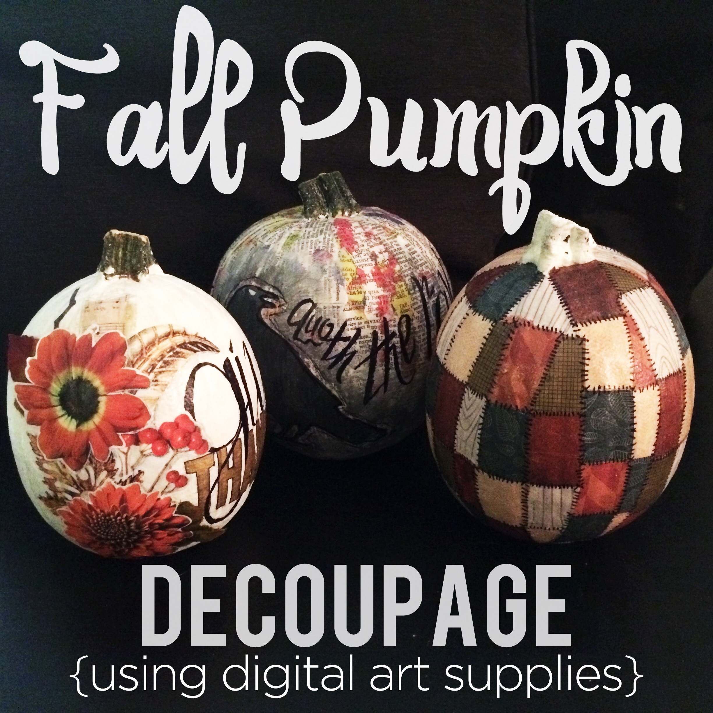 FALL PUMPKIN DECOUPAGE {USING DIGITAL ART SUPPLIES}