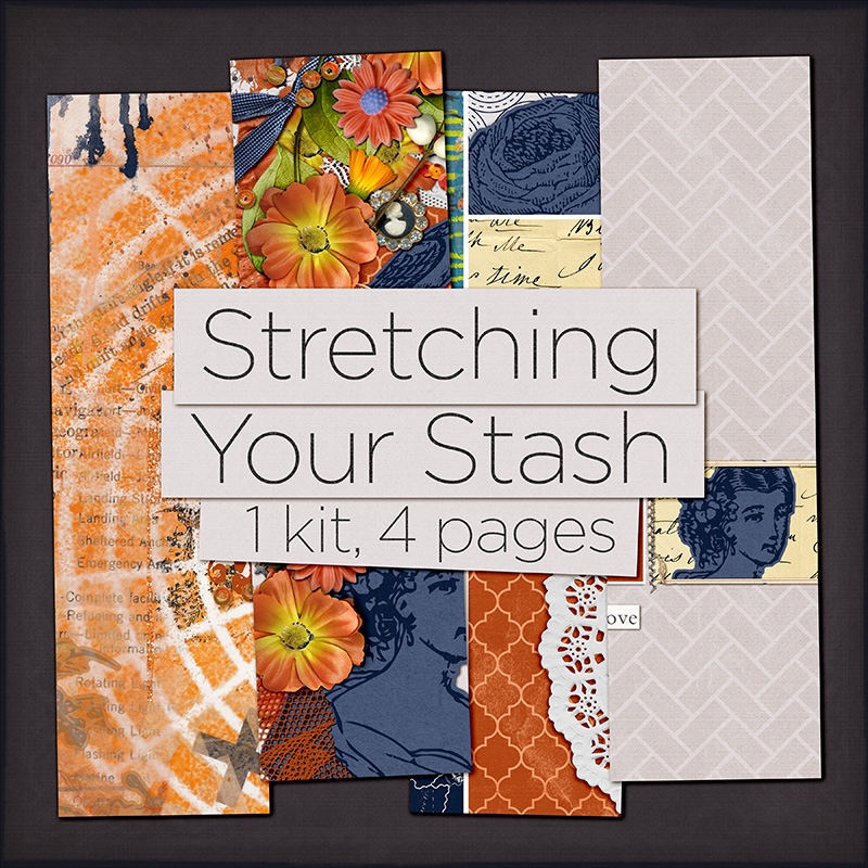 Stretching Your Stash: 1 Kit, 4 Pages