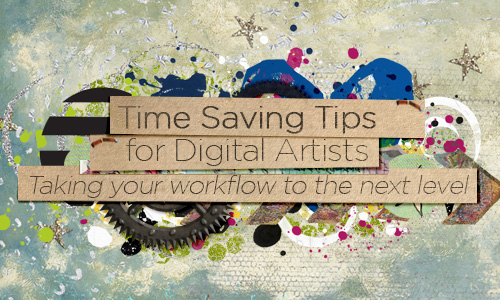 Time Saving Tips for Digital Artists